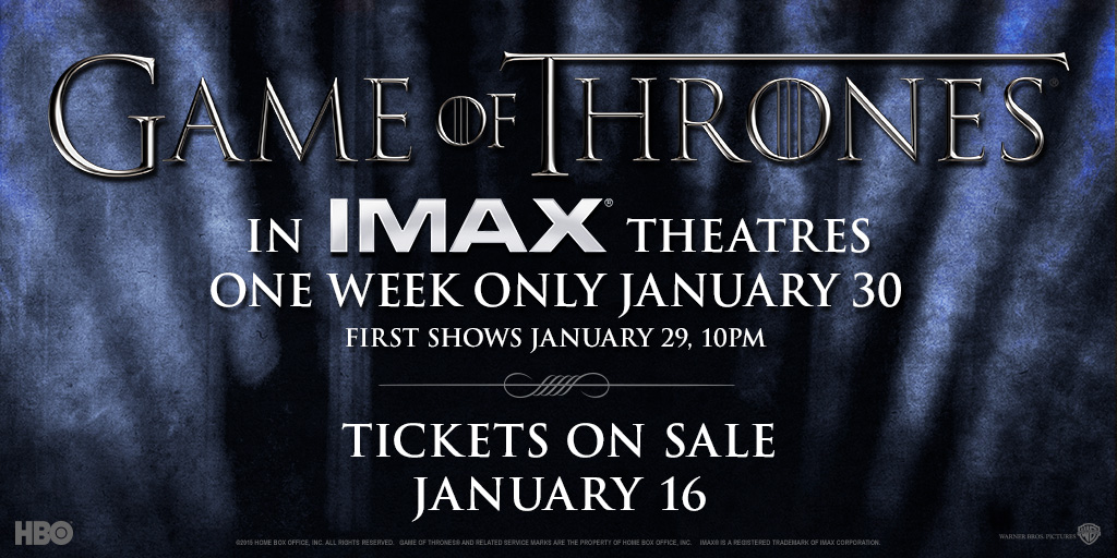 Game Of Thrones Complete List Of Participating Imax Theaters